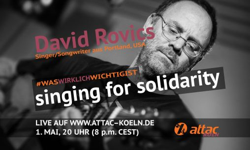 Zum Internationalen Kampftag der Arbeiterklasse:Singing for Solidarity